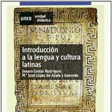 Libros: INTRODUCCIÓN A LA LENGUA Y CULTURA LATINAS. UNED. FILOLOGÍA. COSTAS Y LÓPEZ DE AYALA. Lote 235389170