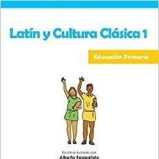 Libros: LATÍN Y CULTURA CLÁSICA 1. EDUCACIÓN PRIMARIA. ALBERTO REGAGLIOLO. CLASSICS. Lote 235389200