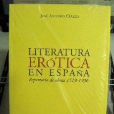 Libros: LITERATURA ERÓTICA EN ESPAÑA. REPERTORIO DE OBRAS 1519-1936. Lote 38078509