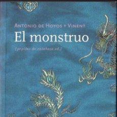 Libros: ANTONIO DE HOYOS Y VINENT: EL MONSTRUO. (PRÓLOGO: JULIO MONTEVERDE. ED. PEPITAS DE CALABAZA, 2009). Lote 39299253
