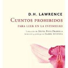 Libros: NARRATIVA. NOVELA. CUENTOS PROHIBIDOS PARA LEER EN LA INTIMIDAD - D. H. LAWRENCE. Lote 42145977