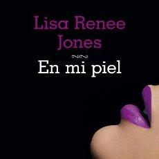 Libros: NARRATIVA. ERÓTICA. EN MI PIEL - LISA RENEE JONES. Lote 45536069