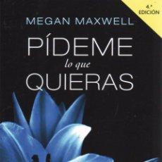 Libros: PIDEME LO QUE QUIERAS DE MEGAN MAXWELL - PLANETA, 2012 (NUEVO). Lote 48430119