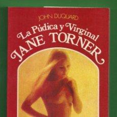 Libros: LA PÚDICA Y VIRGINAL JANE TORNER - JOHN DUQUARD - EDICIONES PENSILVANIA - NUEVO.. Lote 82772900