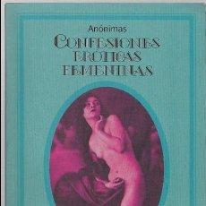Libros: LITERATURA ERÓTICA. LIBRO ERÓTICO. CONFESIONES ERÓTICAS FEMENINAS. SELECCIONES ERÓTICAS.. Lote 96439367