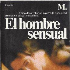 Libros: LITERATURA ERÓTICA. LIBRO ERÓTICO. EL HOMBRE SENSUAL.. Lote 96439835