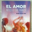 Libros: EL AMOR NO ES LO QUE PARECE, DE ENRIQUE SÁNCHEZ ABULÍ. EDITORIAL DQ. Lote 98132771