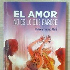 Livres: EL AMOR NO ES LO QUE PARECE, DE ENRIQUE SÁNCHEZ ABULÍ. EDITORIAL DQ. Lote 98132771