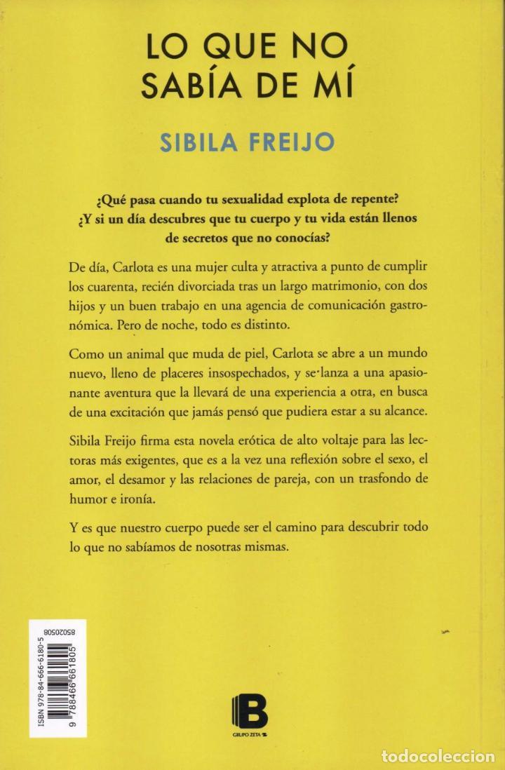 Libros: LO QUE NO SABIA DE MI de SIBILA FREIJO - EDICIONES B, 2017 - Foto 2 - 100631739