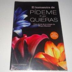 Libros: EL KAMASUTRA DE PÍDEME LO QUE QUIERAS GUÍA OFICIAL DE LA TRILOGÍA DE MEGAN MAXWELL. Lote 106838083