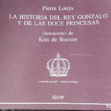Libros: LA HISTORIA DEL REY GONZALO Y DE LAS DOCE PRINCESAS. Lote 110450555