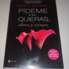 Libros: PÍDEME LO QUE QUIERAS, AHORA Y SIEMPRE POR MEGAN MAXWELL. Lote 115377955