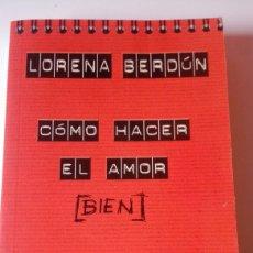Libros: LIBRO COMO HACER EL AMOR BIEN LORENA BERDUN. Lote 118480754