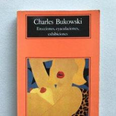 Libros: CHARLES BUKOWSKI - ERECCIONES EYACULACIONES EXHIBICIONES . Lote 119567691