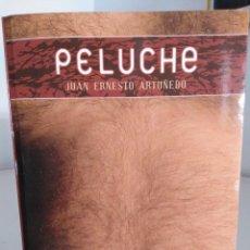 Libros: PELUCHE - JUAN ERNESTO ARTUÑEDO. Lote 127843592
