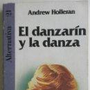 Libros: LIBRO EL DANZARÍN Y LA DANZA - ANDREW HOLLERAN. Lote 128136570