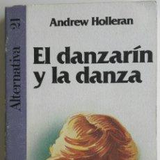 Livres: LIBRO EL DANZARÍN Y LA DANZA - ANDREW HOLLERAN. Lote 128136570