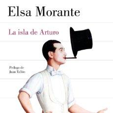 Libros: LA ISLA DE ARTURO (2017) - ELSA MORANTE - ISBN: 9788426403285. Lote 143681574
