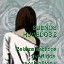 Libros: SUEÑOS HÚMEDOS 2. RELATOS ERÓTICOS DIVERTIDOS, RECALENTITOS Y HUMEDECITOS. Lote 150040298