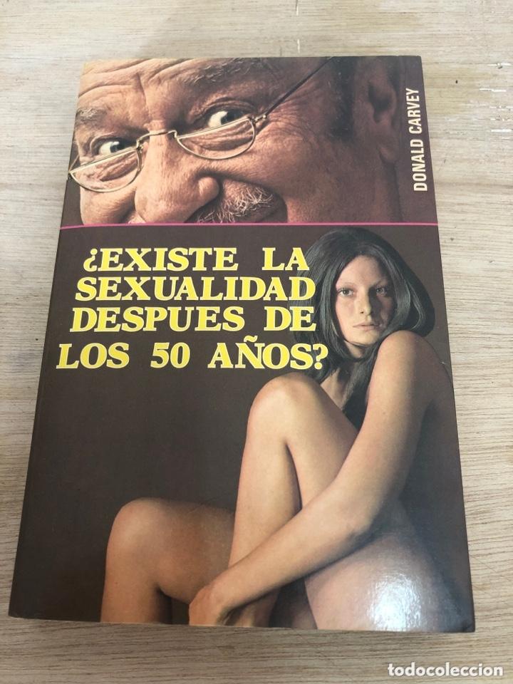 EXISTE LA SEXUALIDAD DESPUÉS DE LOS 50 AÑOS ? (Libros Nuevos - Literatura - Narrativa - Erótica)