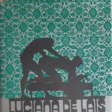 Libros: LUCIANA DE LAIS, MUÑECA Y MACHO. Lote 172997580