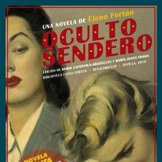 Libros: AÑO 2016 - OCULTO SENDERO POR ELENA FORTÚN - NOVELA INÉDITA DE CARÁCTER AUTOBIOGRAFÍCO. Lote 182948185
