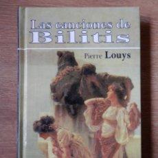 Libros: LITERATURA ERÓTICA.-. LAS CANCIONES DE BILITIS. Lote 178808401