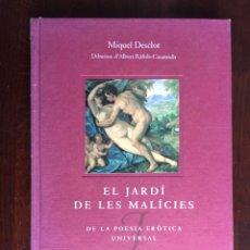 Libros: EL JARDI DE LES MALICIES. DE LA POESIA EROTICA UNIVERSAL DE MIQUEL DESCLOT. UN ESQUISTO TRABAJO. Lote 182409976