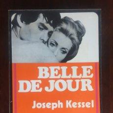 Libros: BELLE DE JOUR DE JOSEPH KESSEL NARRATIVA, SOBRE UNA PARJE Y SUS RELACIONES SEXUALES EXTRA CONYUGALES. Lote 182505480