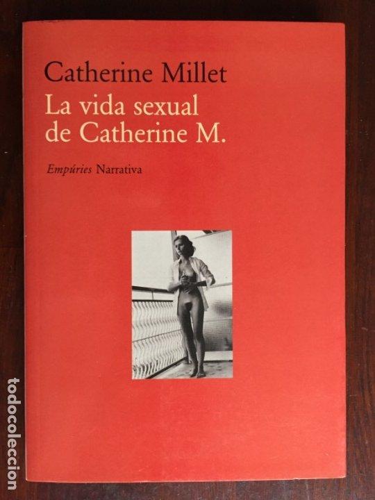 LA VIDA SEXUAL DE CATHERINE M. DE CATHERINE MILLET. SU VIDA SEXUAL CON CRUDEZA Y CLARIDAD (Libros Nuevos - Literatura - Narrativa - Erótica)