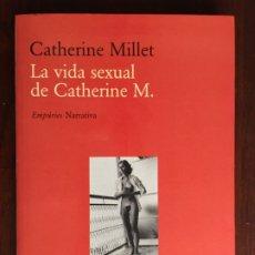 Libros: LA VIDA SEXUAL DE CATHERINE M. DE CATHERINE MILLET. SU VIDA SEXUAL CON CRUDEZA Y CLARIDAD . Lote 182631122