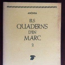 Libros: ELS QUADERNS D´EN MARC 2, HISTORIA VIBRANTE CABEN TODAS LAS FANTASÍAS ERÓTICAS IMAGINABLES,. Lote 182711840