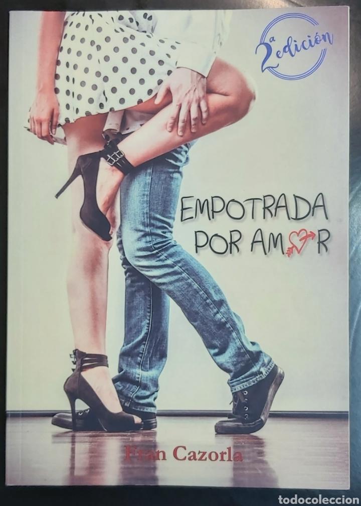 LIBRO EMPOTRADA POR AMOR, DE FRAN CAZORLA. SEGUNDA EDICIÓN, 2017 (Libros Nuevos - Literatura - Narrativa - Erótica)