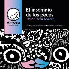 Libros: EL INSOMNIO DE LOS PECES - JAVIER PARRA ÁLVAREZ. Lote 192320470