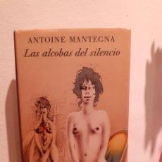 Libros: LAS ALCOBAS DEL SILENCIO-ANTOINE MANTEGNA. Lote 202538411