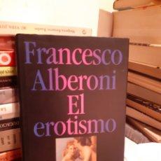 Libros: EL EROTISMO-FRANCESCO ALBERONI. Lote 203245078