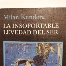 Libros: LA INSOPORTABLE LEVEDAD DEL SER DE MILAN KUNDERA. Lote 205193815