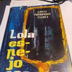 Libros: LOLA ESPEJO OSCURO, NOVELA DE DARIO FERNÁNDEZ FLOREZ. Lote 217012926