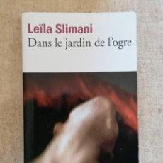 Libros: DANS LE JARDIN DE L'OGRE - LEÏLA SLIMANI - FOLIO. Lote 218022965