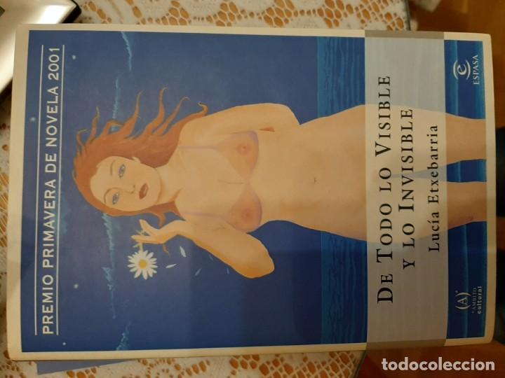 DE TODO LO VISIBLE Y LO INVISIBLE - LUCIA ETXEBARRIA (Libros Nuevos - Literatura - Narrativa - Erótica)