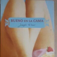 Libros: BUENO EN LA CAMA, DE JENNIFER WEINER. Lote 229398595