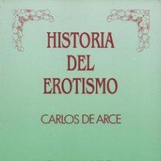 Libros: HISTORIA DEL EROTISMO. CARLOS DE ARCE. SEUBA. 1988.. Lote 238175905