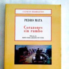 Libros: PEDRO MATA: CORAZONES SIN RUMBO - NUEVO. Lote 240077115
