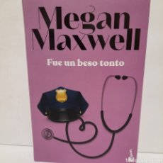 Libros: FUE UN BESO TONTO DE MEGAN MAXWELL. Lote 247808790