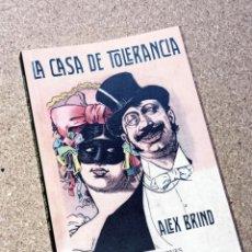 Libros: LA CASA DE TOLERANCIA. ALEX BRIND. SICALÍPTICA Nº 3. TAULA EDICIONES, 2021. INTRODUCCIÓN D. PLATEL.. Lote 248299330