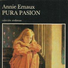 Libros: PURA PASIÓN / ANNIE ERNAUX.. Lote 268459044
