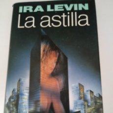Libros: LA ASTILLA DE IRA LEVIN. Lote 269467828