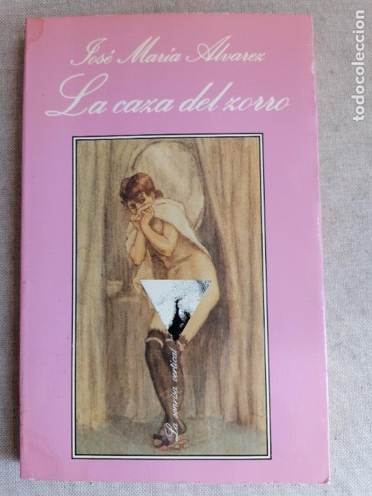LA CAZA DEL ZORRO - ÁLVAREZ, JOSÉ MARÍA LA SONRISA VERTICAL. 1º ED.1990 192PP (Libros Nuevos - Literatura - Narrativa - Erótica)