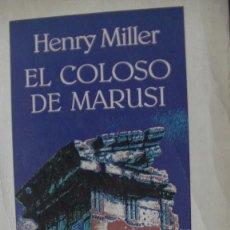 Libros: EL COLOSO DE MARUSI. HENRY MILLER. SEIX BARRAL, 1982. Lote 291893128