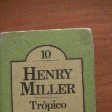 Libros: TROPICO DE CANCER. HENRY MILLER. BRUGUERA, 1980. Lote 291908933